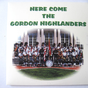 The Gordon Highlanders的專輯Here Come the Gordon Highlanders