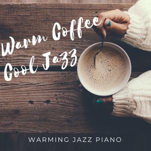 Album Warm Coffee Cool Jazz - Warming Jazz Piano from Café Lounge