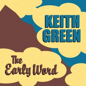 Album The Early Word from Keith Green