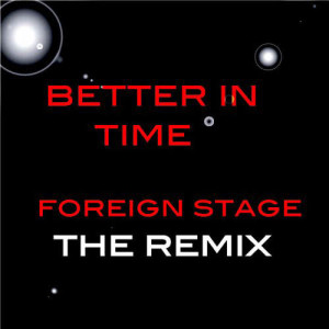 Album Better in Time from Foreign Stage
