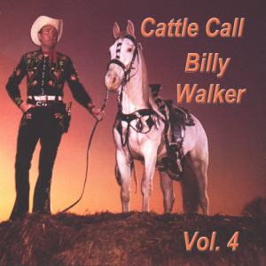Album Cattle Call, Vol. 4 from Billy Walker