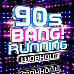 Album 90s Bang! Running Workout from Workout Remix Factory