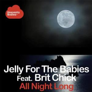 Album All Night Long (feat. Brit Chick) from Jelly For The Babies