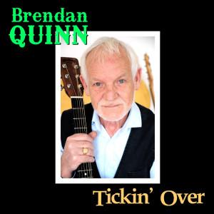 Album Tickin' Over from Brendan Quinn