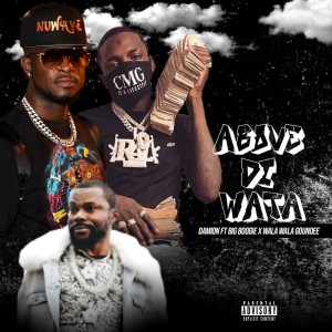 Album Above Di Wata (Explicit) from Big Boogie