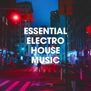 electro的專輯Essential Electro House Music
