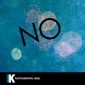 Instrumental King的專輯No (In the Style of Meghan Trainor) [Karaoke Version] - Single