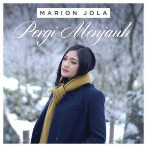 Listen to Pergi Menjauh song with lyrics from Marion Jola