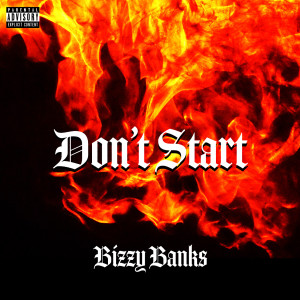 Album Don't Start from Bizzy Banks