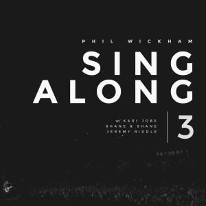 Album Singalong 3 (Live) from Phil Wickham