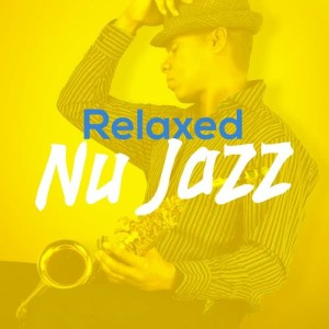 Album Relaxed Nu Jazz from Nu Jazz