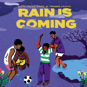 Album Rain Is Coming from Ditty