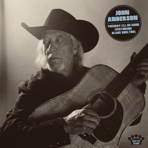 Album Tuesday I'll Be Gone (feat. Blake Shelton) from John Anderson