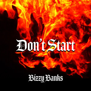 Listen to Don't Start song with lyrics from Bizzy Banks
