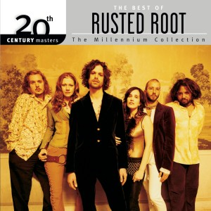 The Best Of / 20th Century Masters The Millennium Collection dari Rusted Root
