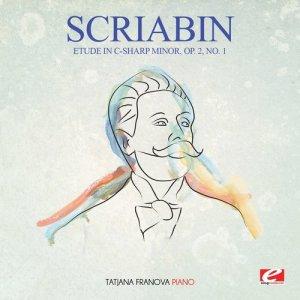 Album Scriabin: Etude in C-Sharp Minor, Op. 2, No. 1 (Digitally Remastered) from Tatjana Franova