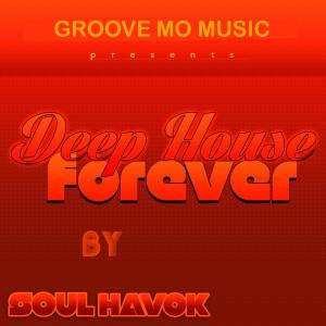 Album Deep House Forever from Soul Havok