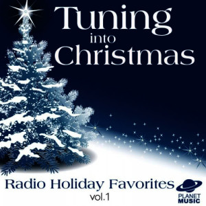 The Hit Co.的專輯Tuning Into Christmas: Radio Holiday Favorites, Vol. 1