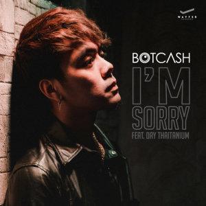 Album I'm Sorry (feat. Day Thaitanium) from BOTCASH