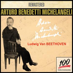 Arturo Benedetti Michelangeli的專輯Arturo Benedetti Michelangeli 1 - Beethoven
