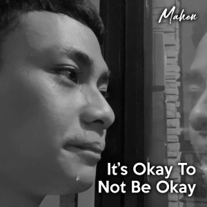 It's Okay to Not Be Okay dari Mahen