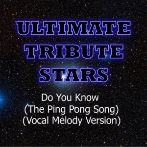Ultimate Tribute Stars的專輯Enrique Iglesias - Do You Know (The Ping Pong Song) (Vocal Melody Version)