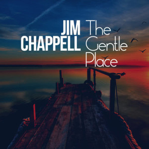 Album The Gentle Place from Jim Chappell