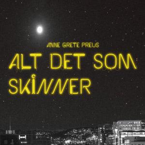 Anne Grete Preus的專輯Alt det som skinner