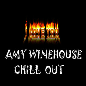Album Chill Out Amy Winehouse from I Love You