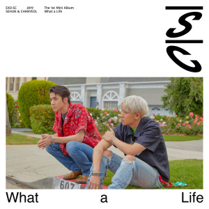 What a life - The 1st Mini Album dari EXO-SC