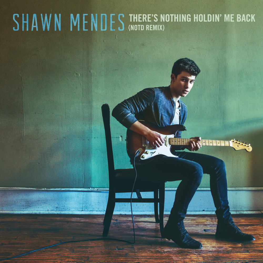 There's Nothing Holdin' Me Back (NOTD Remix) 2017 Shawn Mendes