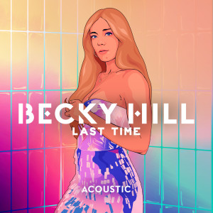 Becky Hill的專輯Last Time (Acoustic)