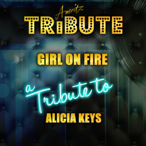 Ameritz Top Tracks的專輯Girl On Fire (In the Style of Alicia Keys) - Single