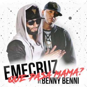 Que Pasa Mama (feat. Benny Benni)