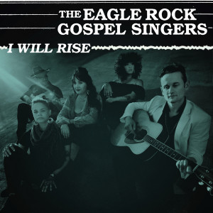 Album I Will Rise from The Eagle Rock Gospel Singers