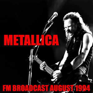 Metallica FM Broadcast August 1994 dari Metallica
