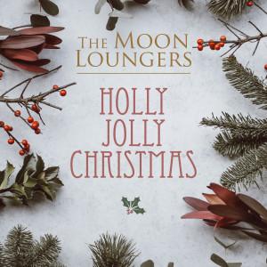 Holly Jolly Christmas dari The Moon Loungers