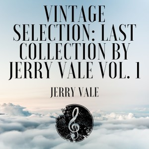 Album Vintage Selection: Last Collection by Jerry Vale, Vol. 1 (2021 Remastered) from Jerry Vale