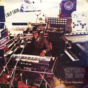 Album Anything You Sow from William Onyeabor