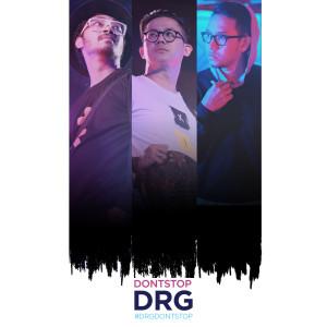 ดาวน์โหลดและฟังเพลง Don't Stop พร้อมเนื้อเพลงจาก DRG