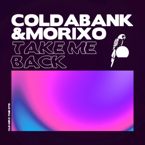 Listen to Take Me Back song with lyrics from Coldabank