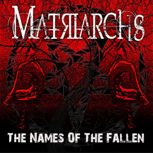 Album The Names of the Fallen from Matriarchs