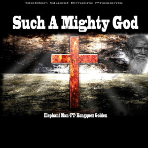 Album Such a Mighty God from Elephant Man