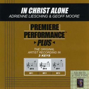 Premiere Performance Plus: In Christ Alone 2002 Adrienne Liesching