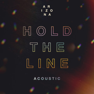 Album Hold The Line (Acoustic) from A R I Z O N A