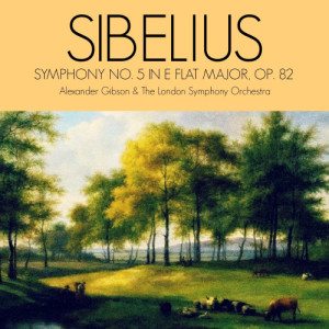 Alexander Gibson的專輯Sibelius: Symphony No. 5 in E Flat Major, Op. 82