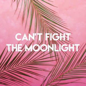 Album Can't Fight the Moonlight from Homegrown Peaches