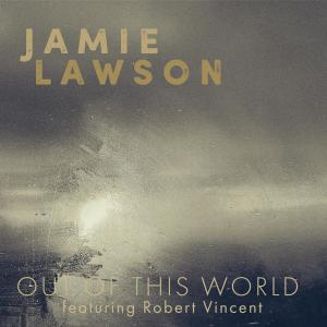 Jamie Lawson的專輯Out of This World