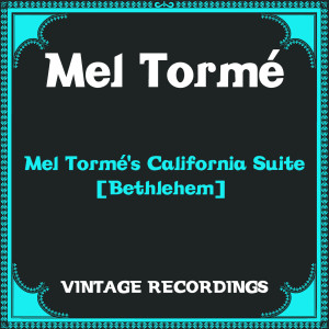 Mel Tormé的專輯Mel Tormé's California Suite [Bethlehem] (Hq Remastered) (Explicit)