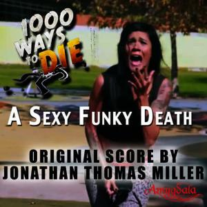Album 1000 Ways to Die: A Sexy and Funky Death from Jonathan Thomas Miller